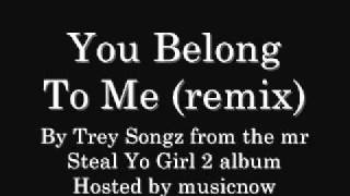 Trey Songz - You Belong To Me (remix) (with download link)
