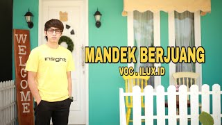 Download lagu MANDEK BERJUANG ILUX ID MP3