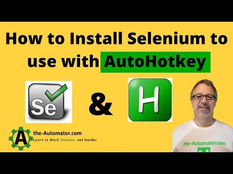 Installing Selenium for use with AutoHotkey - YouTube