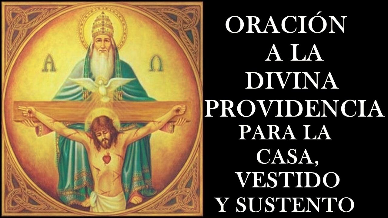 Oración A La Divina Providencia Para Casa Vestido Y Sustento Divina Providencia