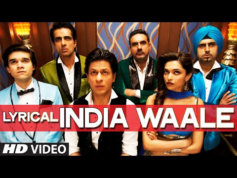 LYRICAL: 'India Waale' Video Song with Lyrics | Happy New Year | Shahrukh Khan | Deepika Padukone