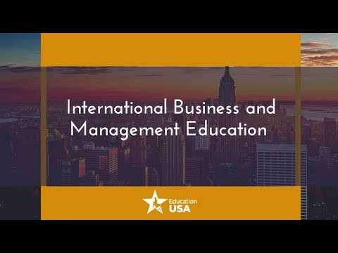 INTERNATIONAL BUSINESS AND MANAGEMENT EDUCATION IN U.S.