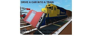 ROBLOX Gameplay Drive A Car Into A Train