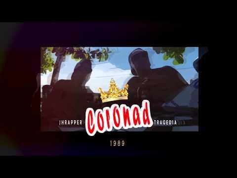JH Rapper Ft Tragedia - 👑 Coronad 👑