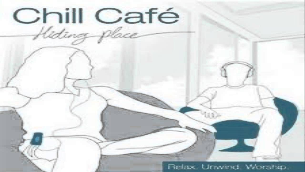 Chill Cafe   Light of the World