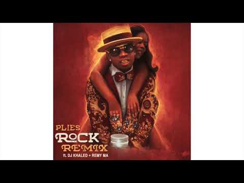 "Plies  - ""Rock"" Official Remix ft. DJ Khaled + Remy Ma"