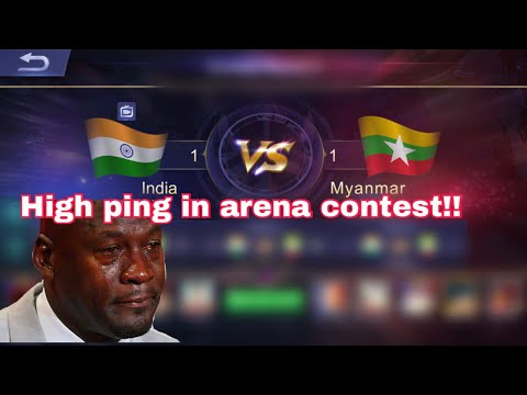 High ping in arena contest | INDIA Vs MYANMAR | Mobile Legends