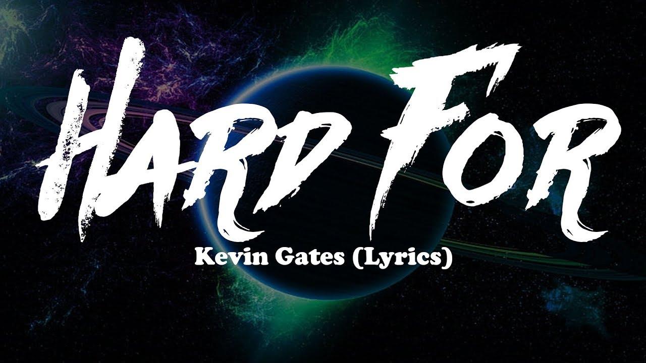 Download Kevin Gates - Hard For (Lyrics)