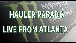 Hauler Parade: Atlanta Motor Speedway