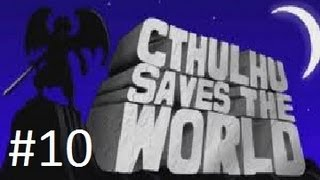 Cthulhu Saves The World - Part 10 - Ghost Forest