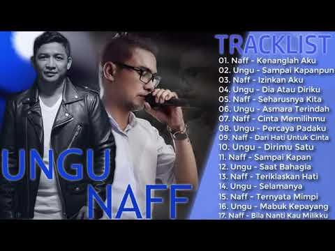 UNGU & NAFF - Koleksi Lagu Pilihan Terbaik & Terpopuler