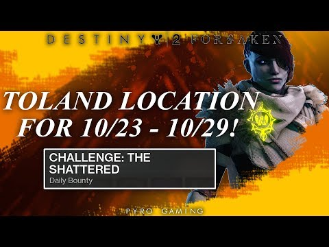 Destiny 2: Toland Location For Oct. 23 - Oct. 29! (Challenge: The Shattered Bounty Guide)