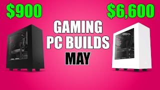 Gaming PC Builds - May 2017