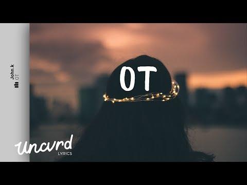 John.k - OT (Lyrics / Lyric Video)