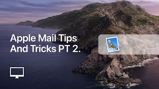 2 Apple Mail Tips You Will Want To Use Immediately
