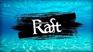RAFT: Выживание на плоту — Сурвайвал для Android