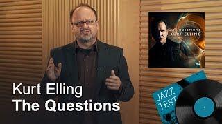 Kurt Elling – The Questions   JAZZ TEST
