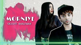 Gambar cover Morniye | Srushti Barlewar (Cover) | Amit Trivedi | Songs of Dance