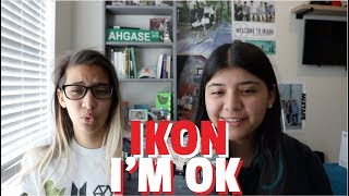 iKON 'I'M OK' MV REACTION!!!