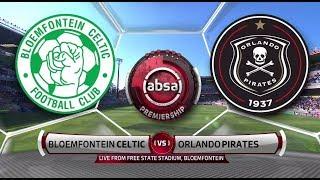 Absa Premiership 2018/19 | Bloemfontein Celtic vs Orlando Pirates