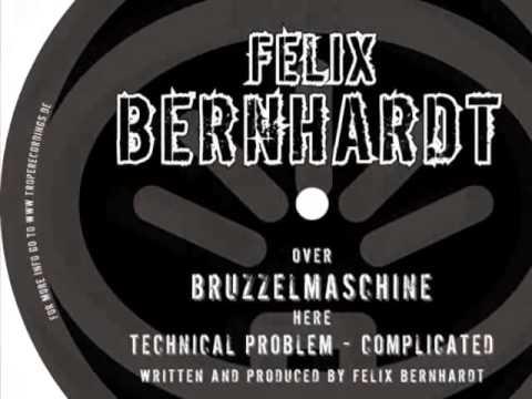 Felix Bernhardt - technical problem