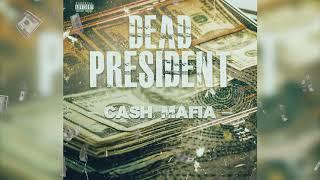 Cash Mafia - Dead Presidents - September 2019