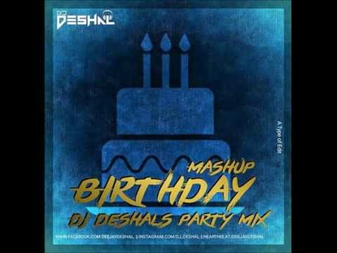 Birthday Mashup   Dj Deshal !!