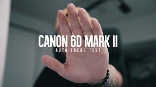 Canon 6D Mark ii  Auto Focus Test