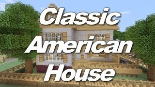 Minecraft Xbox 360: Classic American House! (House Tours of Danville Episode 7)(Thanks for Watching Guys! Click the link for the Danville Town Music Video! http://www.youtube.com/watch?v=DyBuZskjqDg Music Used (In Order): • C148 ..., 2013-04-07T20:54:58.000Z)