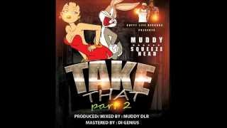 Muddy x Squeeze Head - Take That [ Pt. 2 ] ( Grenada Soca 2014 )
