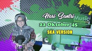 🎧  TERBARU..!! Cover Lagu Hari Santri 22 Oktober 2019 (SKA VERSION)   Khani