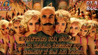 SHAITAN KA SALA BALA BALA REMIX BY DJ GOLDY X DJ AN ROCK DOWNLOAD MP3 LINK IN DESCRIPTION