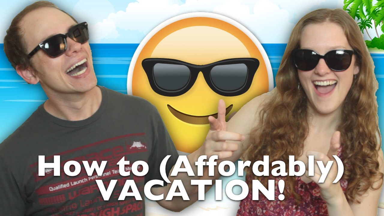 How YOU Can Vacation (Without Going Broke)!