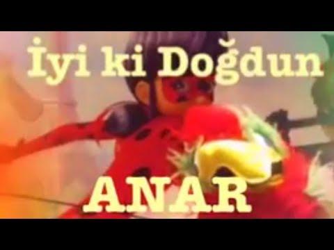 İyi ki Doğdun ANAR :) Komik Doğum günü Mesajı 1.VERSİYON ,DOĞUMGÜNÜ VİDEOSU Made in Turkey :) 🎂