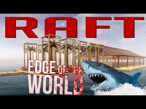 Raft - Reaching the Edge of the World! - Building the Perfect Raft - Raft Gameplay Highlights