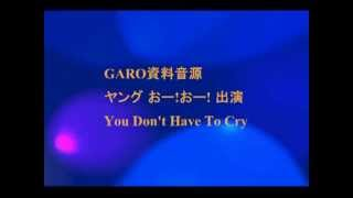You Don't Have To Cry http://markfromgaro.web.fc2.com/