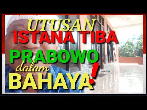 *150* Prabowo Menang. ISTANA TIBA! PRABOWO DALAM BAHAYA! Bgmn Sikap Prabowo? Kenapa Prabowo Menolak?