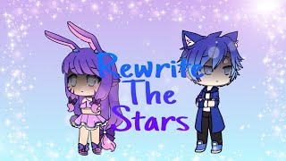 Rewrite The Stars Reimagined Anne Marie and James Arthur - GLMV.mp3
