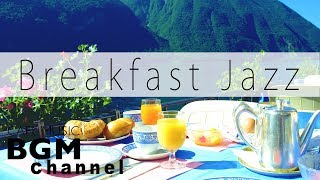 Breakfast Cafe Jazz Music - Relaxing Cafe Music - Smooth Music For Work, Study, Breakfast