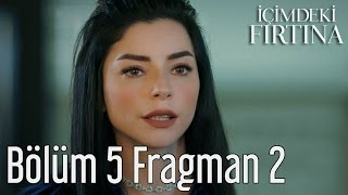 İçimdeki Fırtına 5. Bölüm 2. Fragman
