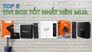 [Top List] 5 Android Tivi Box 2021 Tốt Nhất Nên Mua