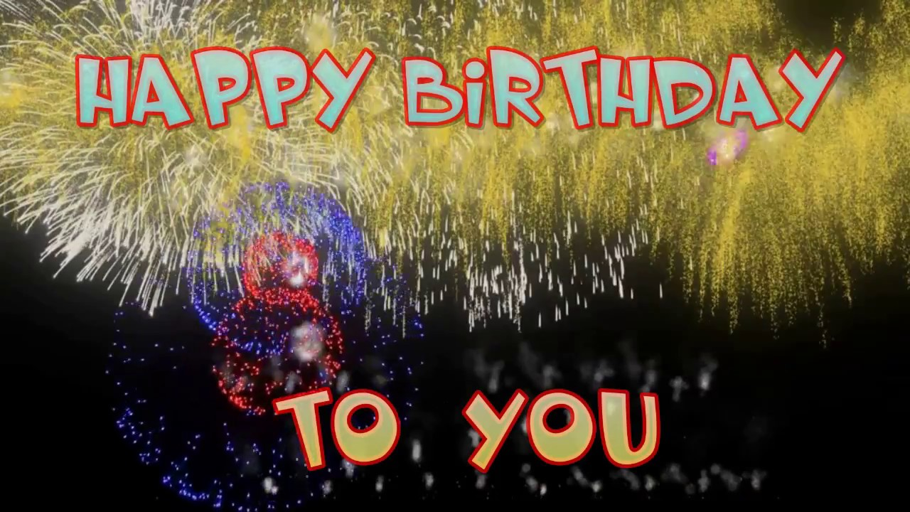 Your Best Fireworks Happy Birthday To You Bday Wishes Youtube