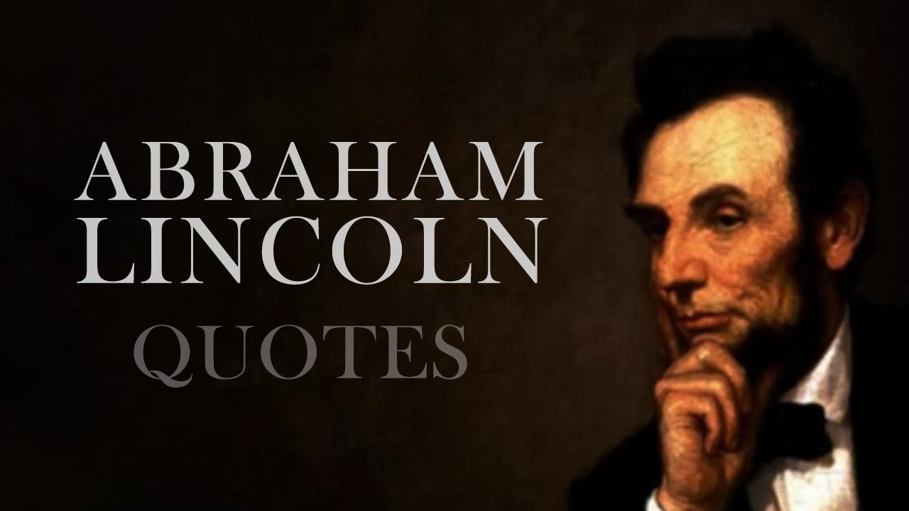 🔴 Abraham Lincoln   Quotes By Abraham Lincoln   YouTube