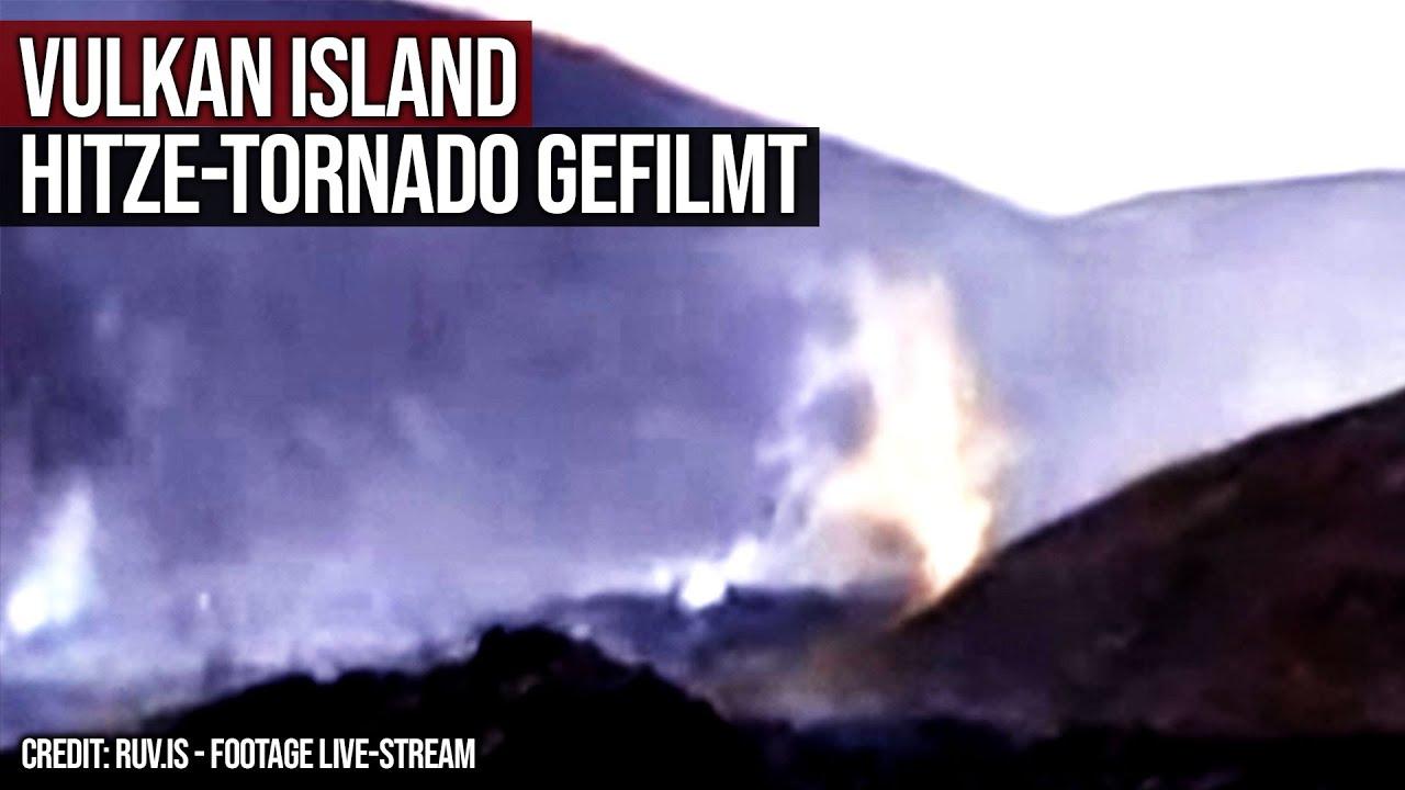 Hitze-Tornado auf Island gefilmt - Vulkanausbruch Geldingadalir