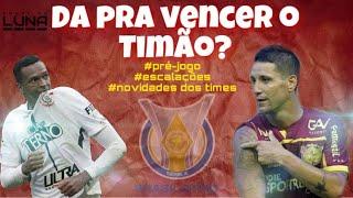 Sport pode vencer o Timão? #Pré-Jogo/Escalações/Novidades de Corinthians x Sport