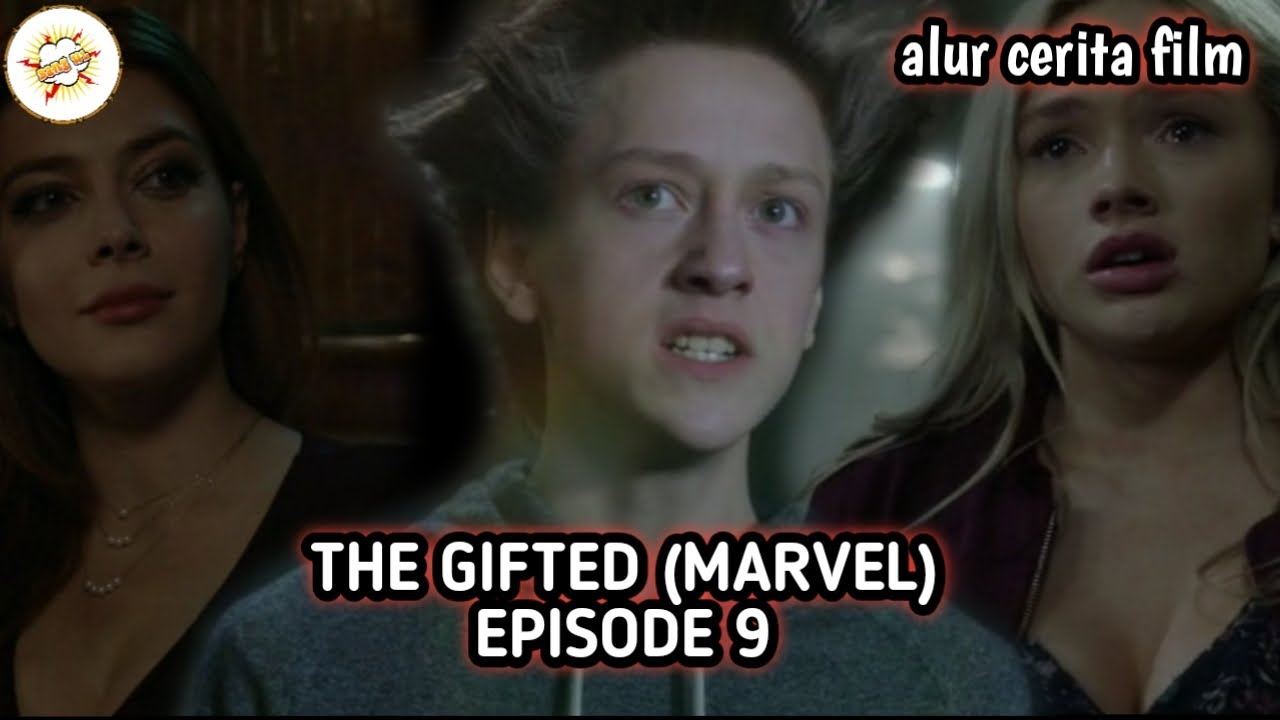 Download Alur Cerita Film THE GIFTED (MARVEL) - EPISODE 9