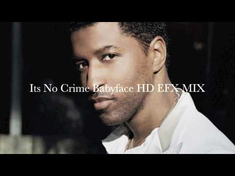 It's No Crime  Babyface  HD EFX MIX