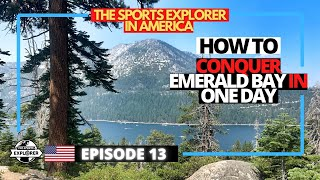 Episode 13: How to conquer Lake Tahoe's Emerald Bay in One Day