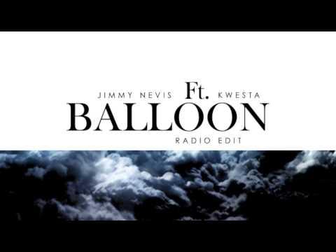 Jimmy Nevis ft Kwesta - Balloon Audio Video