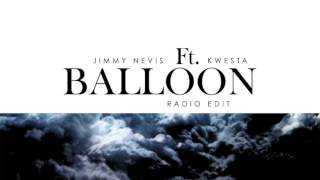 Jimmy Nevis ft Kwesta - Balloon Audio Video